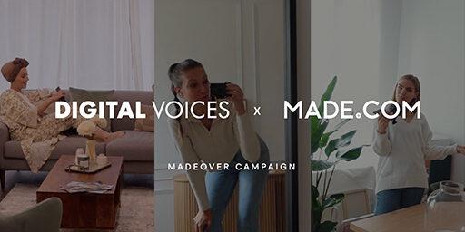 Digital Voices X MADE.COM: MADEover